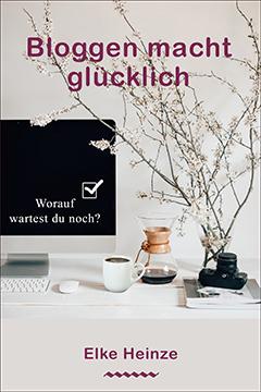 Bloggen macht glücklich - mein neues E-Book